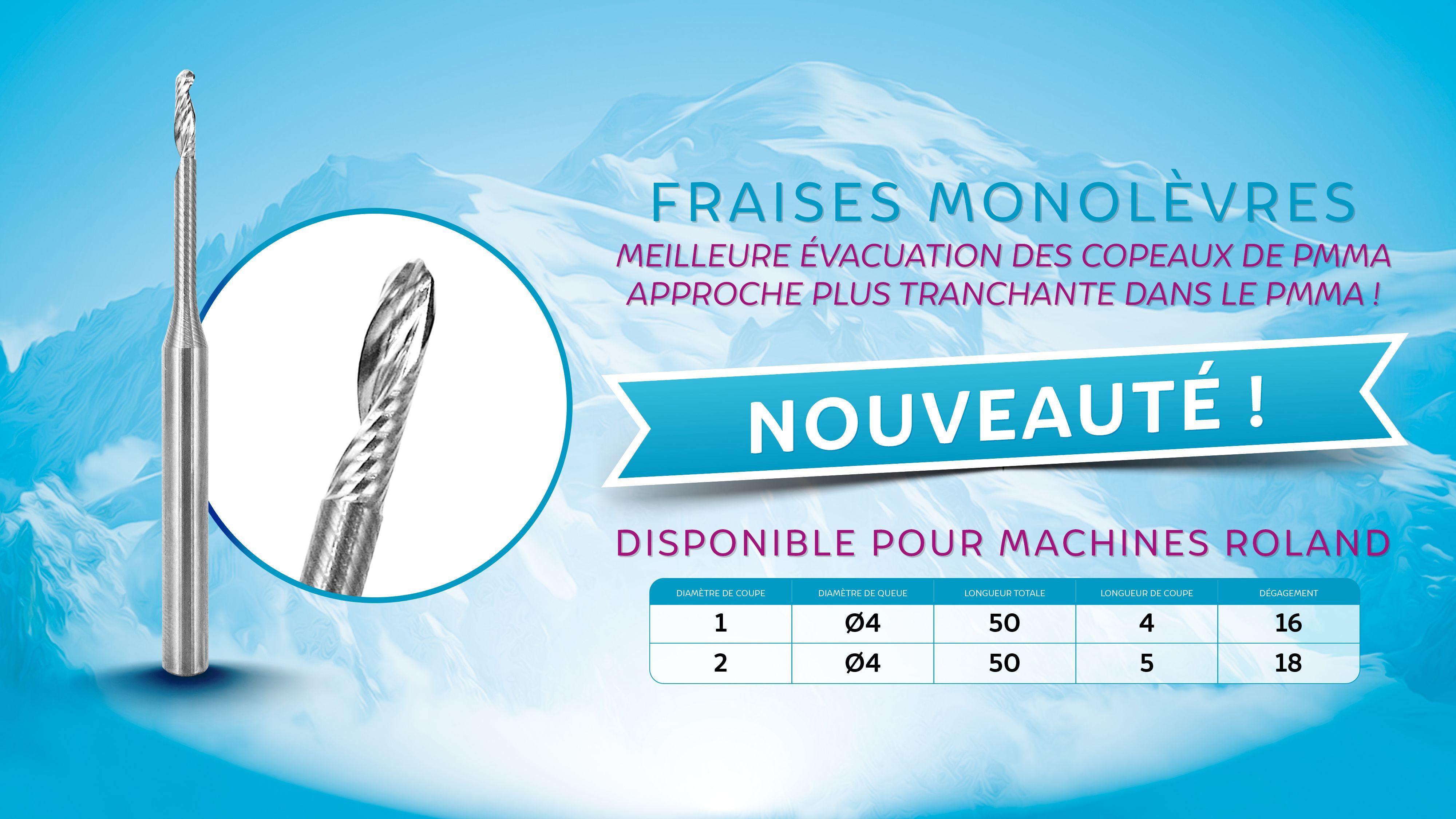 Precxis outils dentaires et medicaux - Nouvelle fraise CAD-CAM Monolèvres pour usineuses ROLAND
